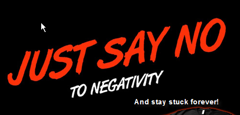 say no to negativity and get stuck with it