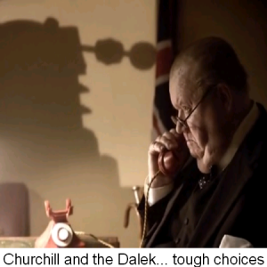 Churchill and the dalek: tough choices