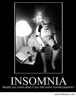 maybe you could sleep if you had more comfortable pajamas