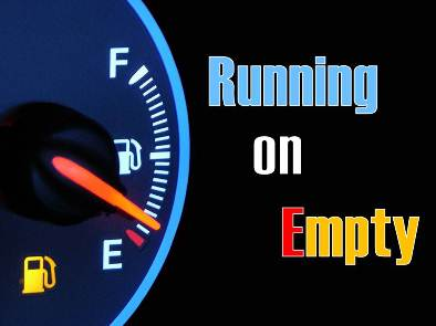 running on empty,depleted