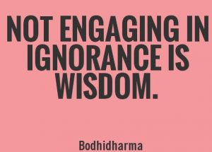 not-engaging-in-ignorance-is-wisdom-quote-1