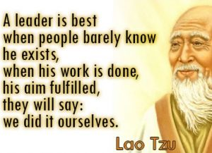 A-leader-is-best-when-people-barely-know-he-exists-when-his-work-is-done-his-aim-fulfilled-they-will-say-we-did-it-ourselves.-Lao-Tzu-quotes