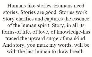 humans-like-stories-humans-need-stories-stories-are-good-stories-work-story-clarifies-and-captures-quote-1