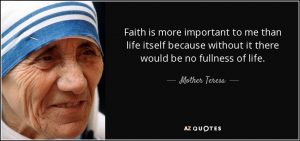 quote-faith-is-more-important-to-me-than-life-itself-because-without-it-there-would-be-no-mother-teresa-78-40-37