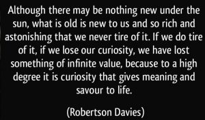 quote-although-there-may-be-nothing-new-under-the-sun-what-is-old-is-new-to-us-and-so-rich-and-robertson-davies-341136