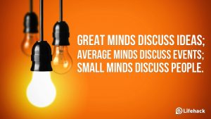 great-minds-discuss-ideas-average-minds-discuss-events-small-minds-discuss-people