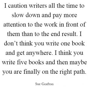 i-caution-writers-all-the-time-to-slow-down-and-pay-more-attention-to-the-work-in-front-of-them-quote-1