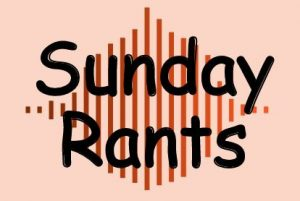 sunday-rants