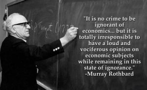 the loud opinion of ignorant people about economics