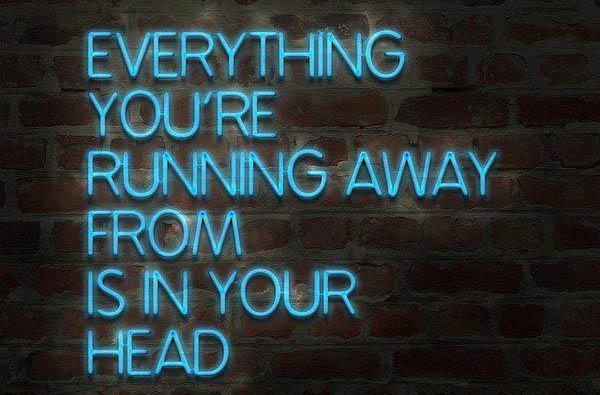 you are running away from unreality