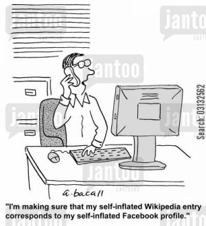'I'm making sure my self-inflated Wikipedia entry corresponds to my self-inflated Facebook profile.'