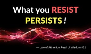 what you resist persists and enslaves you