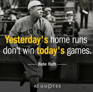 yesterdays homeruns dont win todays games