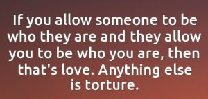 if-you-allow-someone-to-be-who-they-are-and-they-allow