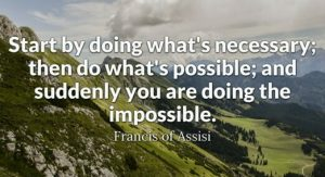 doing the necessary, the possible, and then the impossible