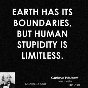human stupidity is limitless