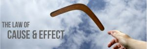 cause and effect... the boomerang