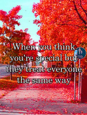you want to be treated special