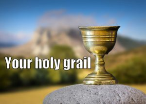 your holy grail