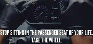 take the wheel of your life