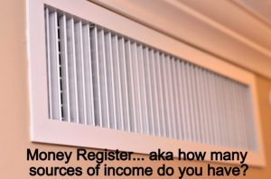 money register aka how many sources of income you have