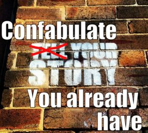 confabulating your life story