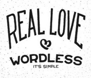 real love is wordless
