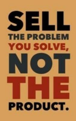 sell the problem not the solution