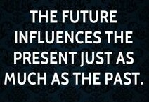 the future influences the present