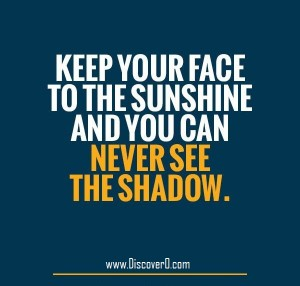 Keep-your-face-to-the-sun-and-you-will-never-see-the-shadows.-Helen-Keller