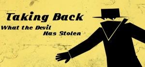 Taking-Back-What-The-Devil-Has-Stolen