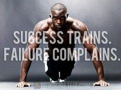 success trains, failure complains