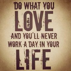 do-for-work-what-you-love-to-do