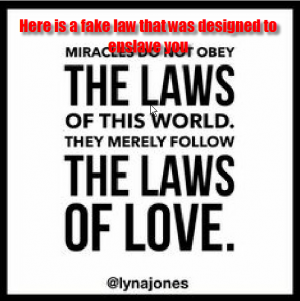 fake-laws. How do you know? because sometimes they work sometimes they don't