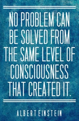 no-problem-can-be-solved-from-the-same-level-of-consciousness