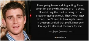 quote-i-love-going-to-work-doing-acting-i-love-when-i-m-done-with-a-movie-or-a-tv-show-i-love-bryan-greenberg-132-66-33
