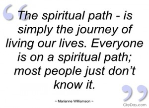 the-spiritual-path-is-simply-the-journey-marianne-williamson