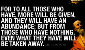 those-who-have-more-will-be-given
