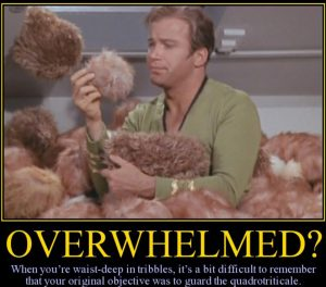 how could you do complete and thorough up to knee deep in tribbles?!